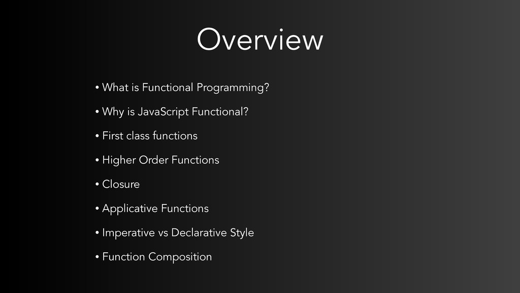 Overview • What is Functional Programming? • Wh...