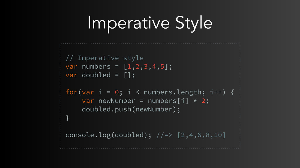 Imperative Style  // Imperative style var numb...