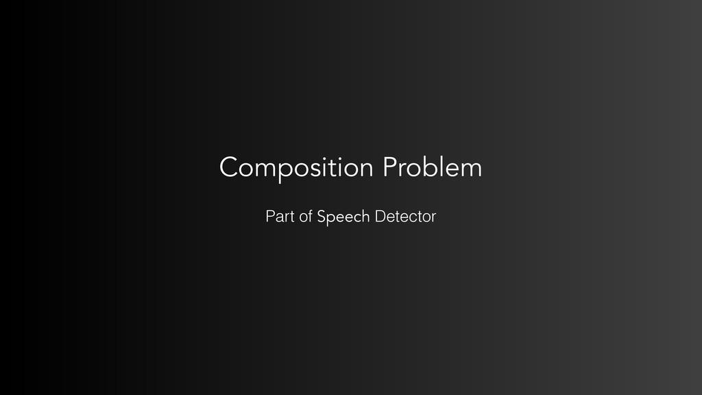 Composition Problem Part of Speech Detector