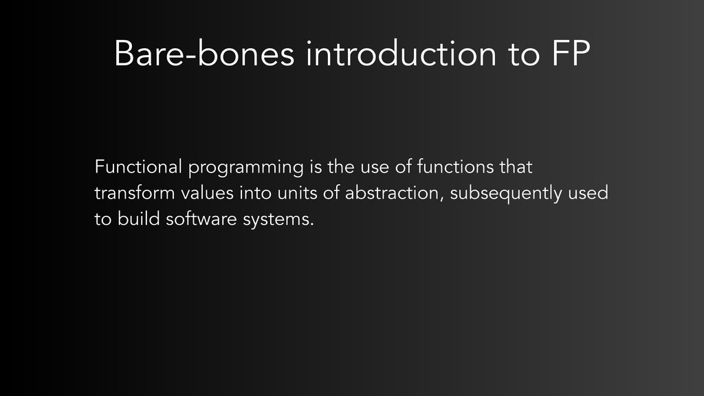 Bare-bones introduction to FP Functional progra...