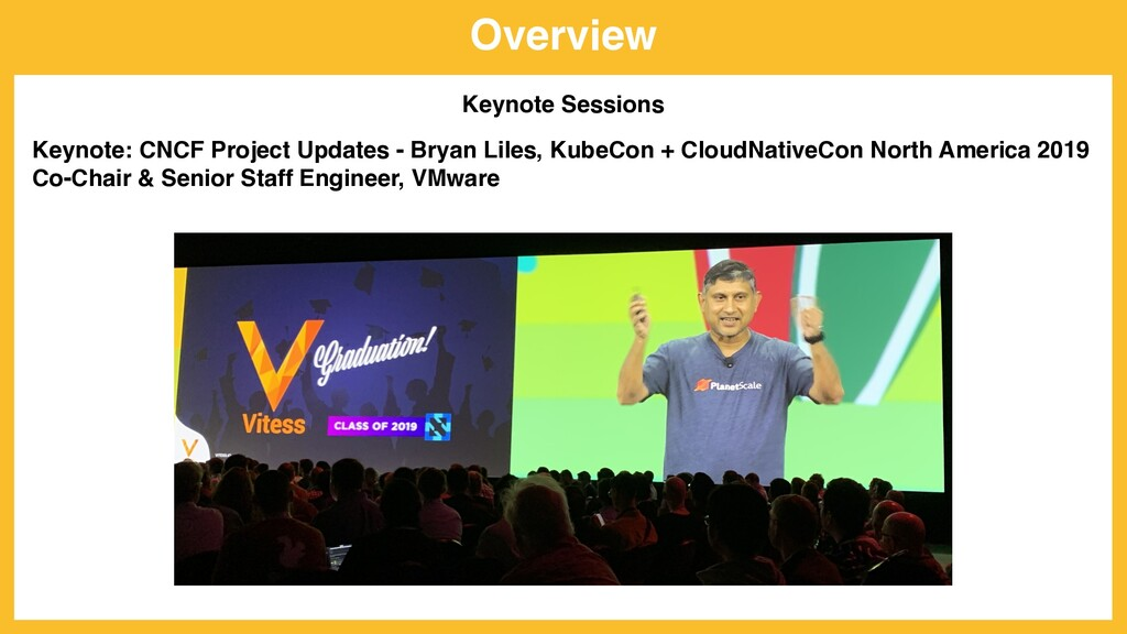Overview Keynote Sessions Keynote: CNCF Project...