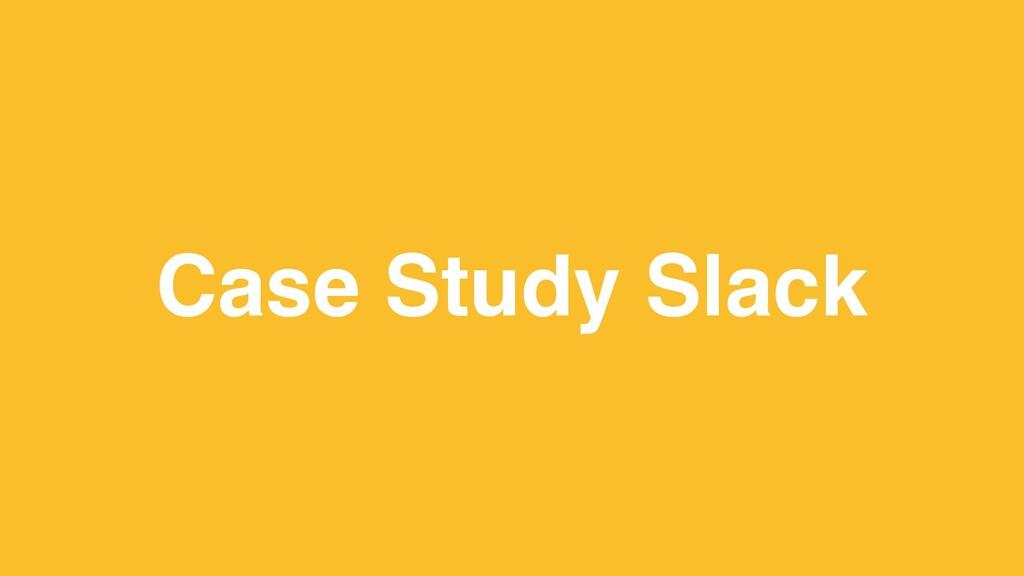 Case Study Slack