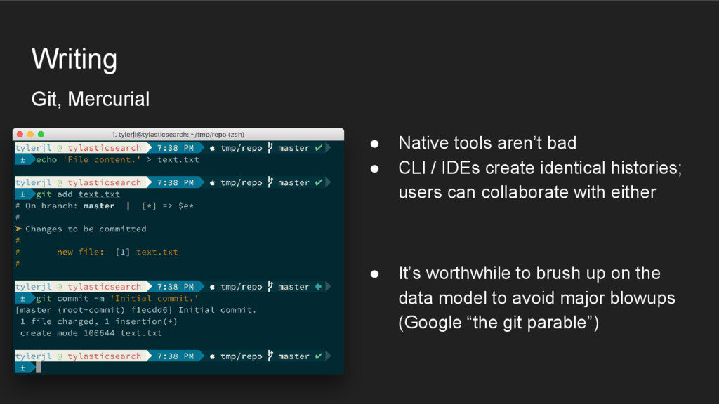 Writing Git, Mercurial ● Native tools aren't ba...
