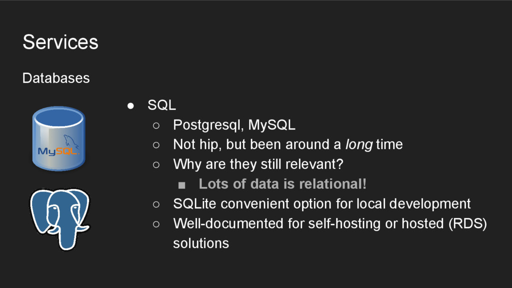 Databases Services ● SQL ○ Postgresql, MySQL ○ ...