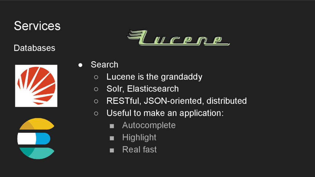 Databases Services ● Search ○ Lucene is the gra...