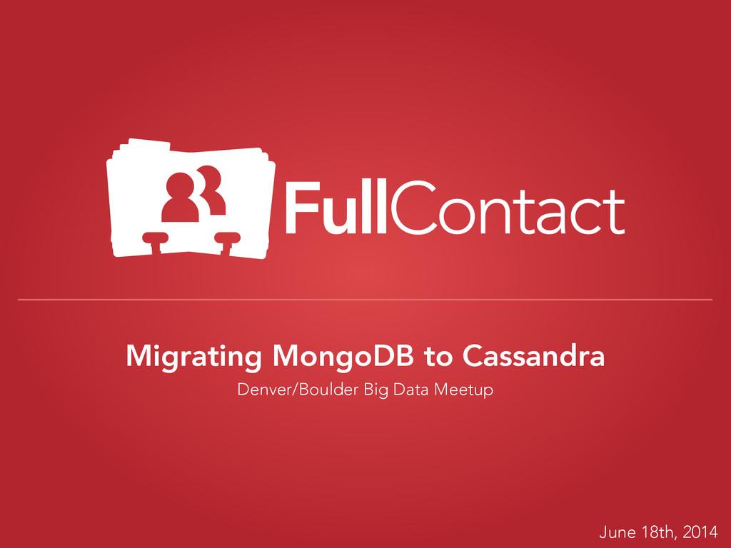 Migrating MongoDB to Cassandra Denver/Boulder B...