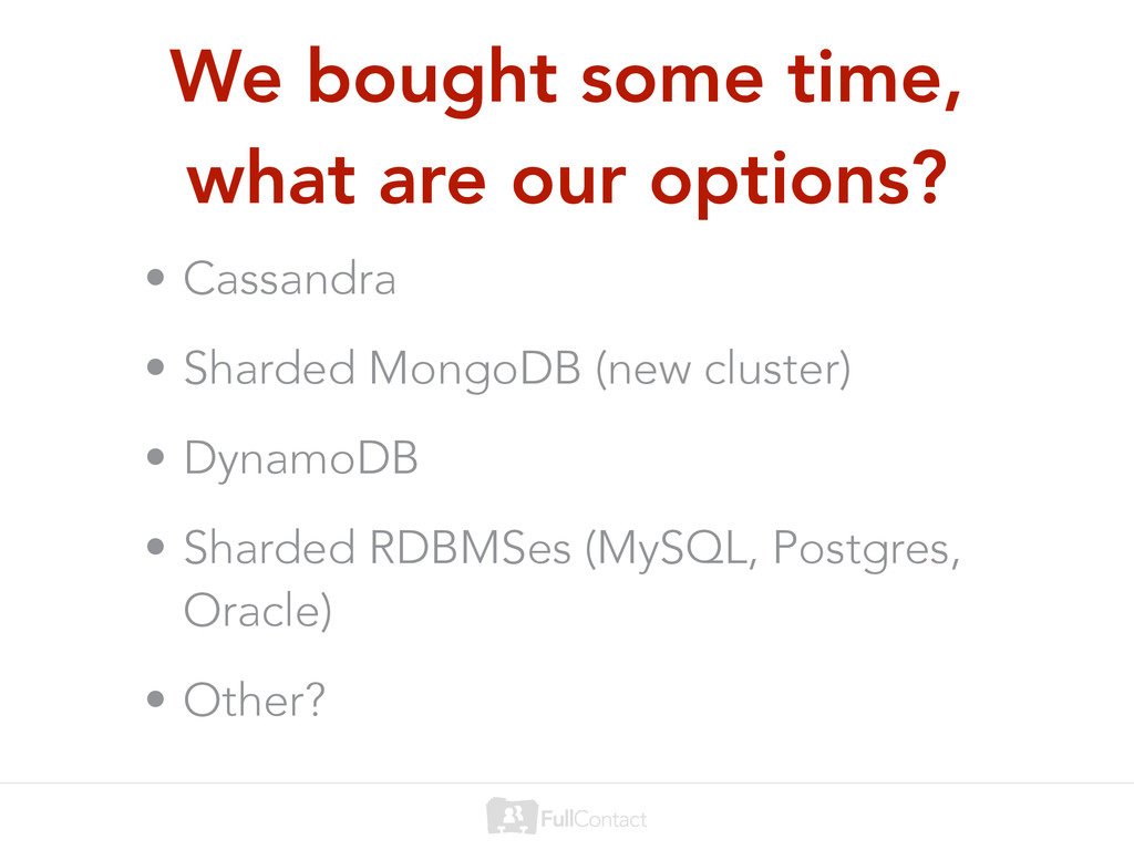 We bought some time, what are our options? • Ca...