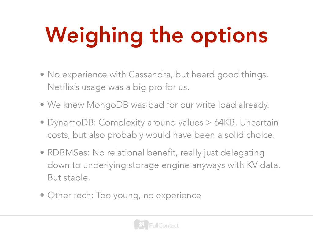 Weighing the options • No experience with Cassa...