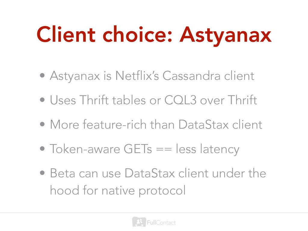 Client choice: Astyanax • Astyanax is Netflix's...