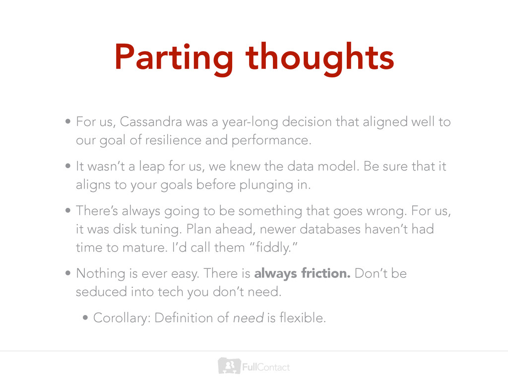 Parting thoughts • For us, Cassandra was a year...