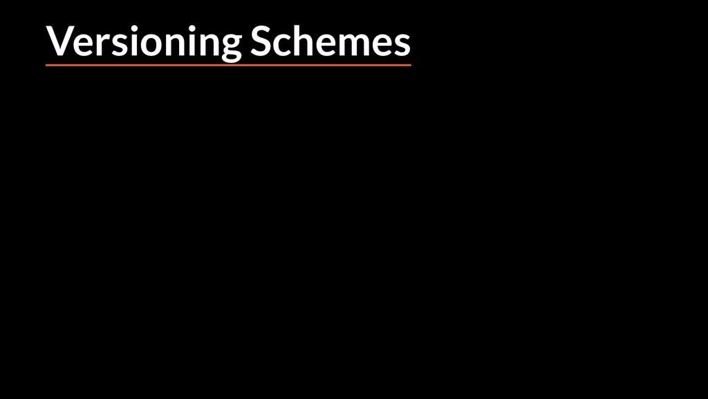 Versioning Schemes