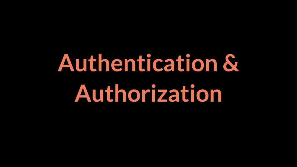 Authentication & Authorization