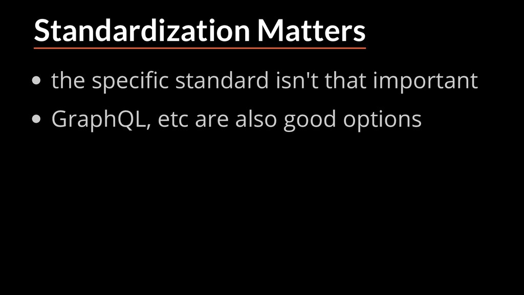 Standardization Matters the speci c standard is...