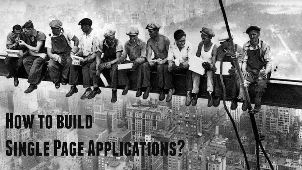 How to build Single Page Applications?
