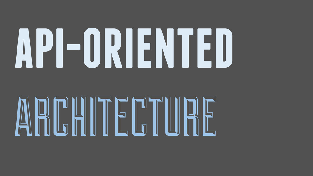 API-ORIENTED