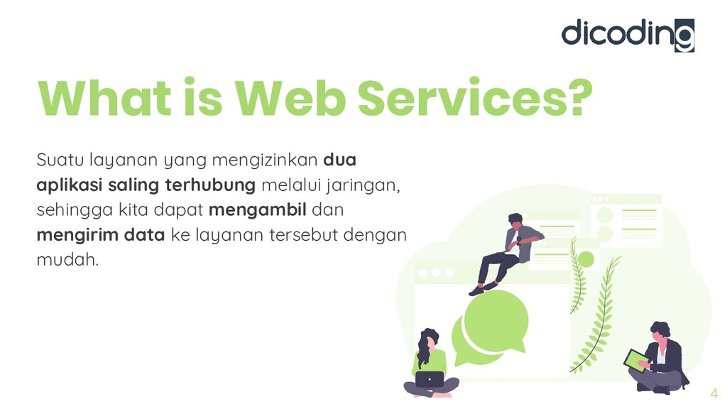 4 What is Web Services? Suatu layanan yang meng...