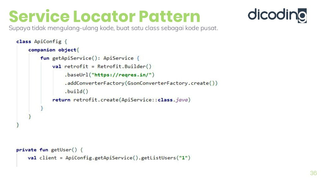 Service Locator Pattern 36 Supaya tidak mengula...