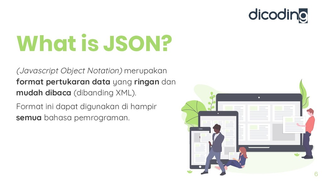 What is JSON? 6 (Javascript Object Notation) me...