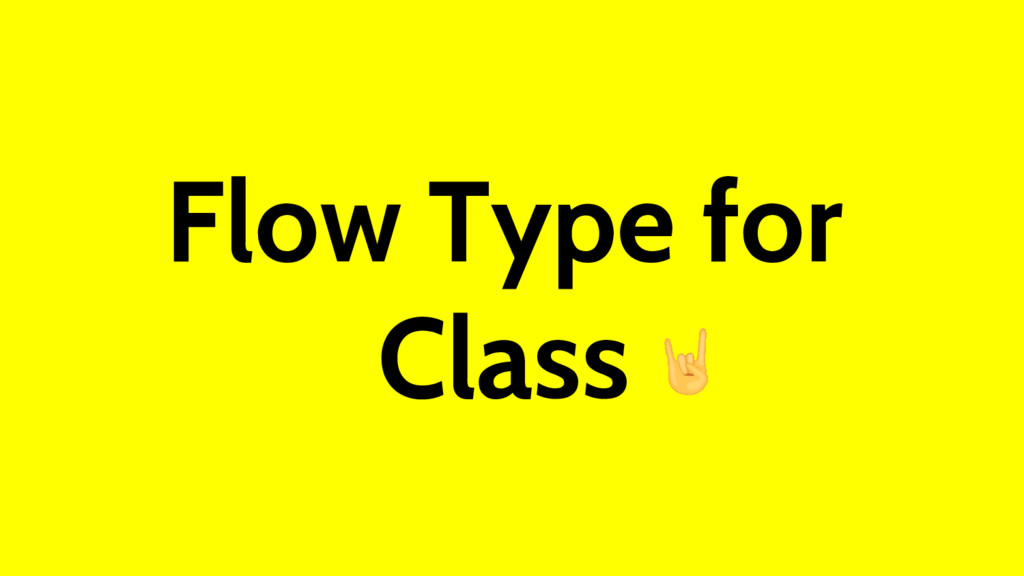 Flow Type for Class