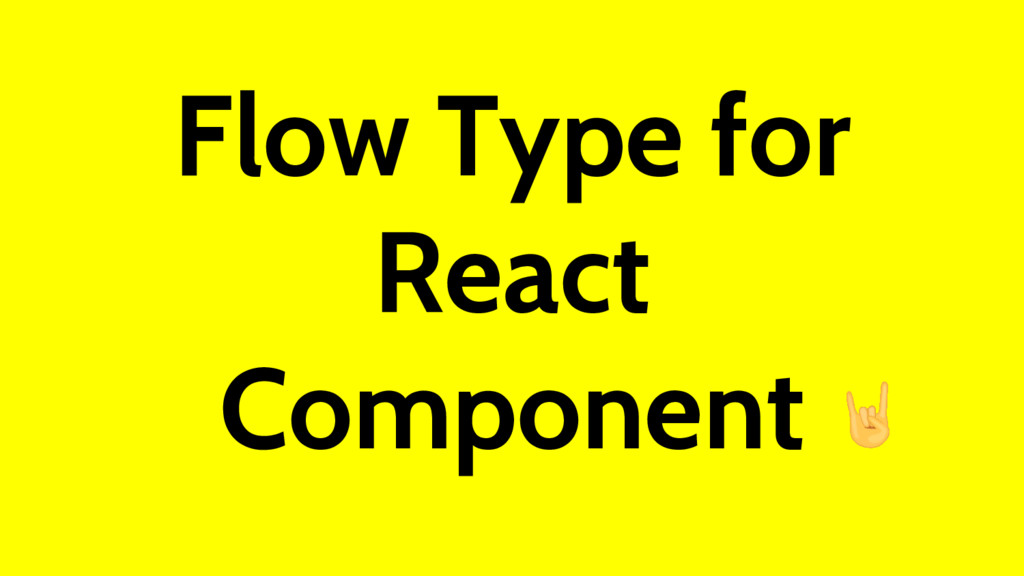 Flow Type for React Component