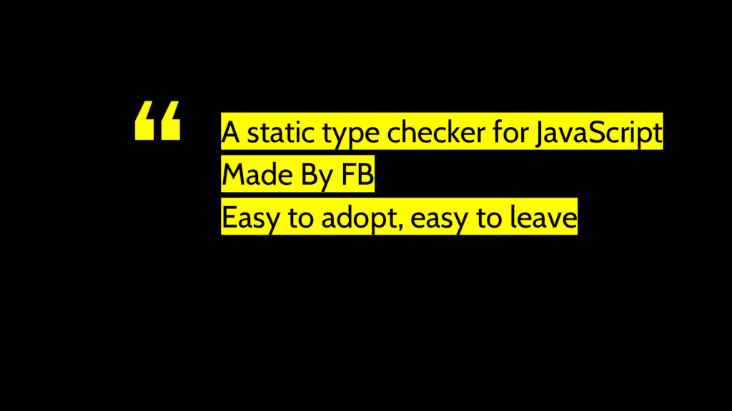 """"""" A static type checker for JavaScript Made By ..."""