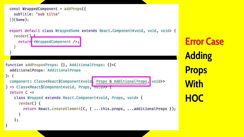 Error Case Adding Props With HOC