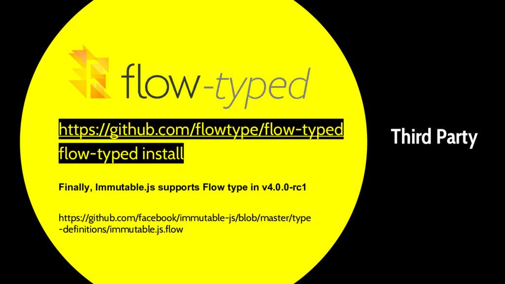 https://github.com/flowtype/flow-typed flow-typ...