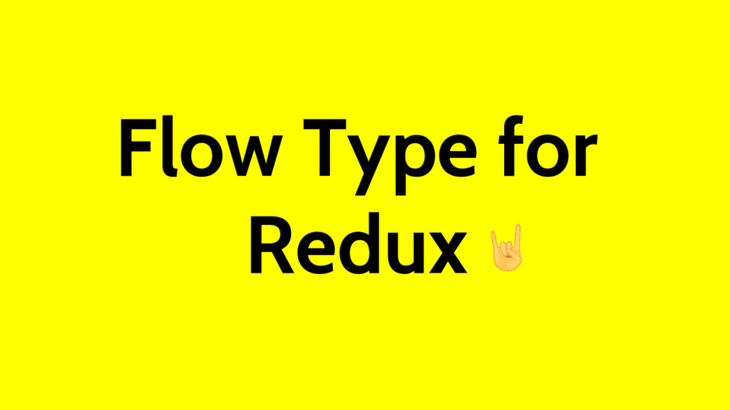 Flow Type for Redux