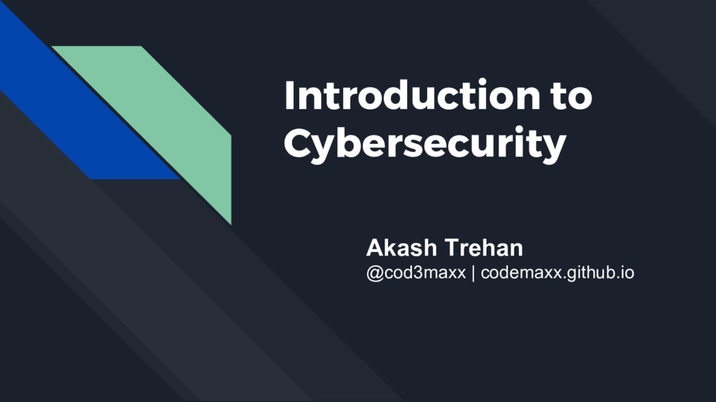 Introduction to Cybersecurity Akash Trehan @cod...