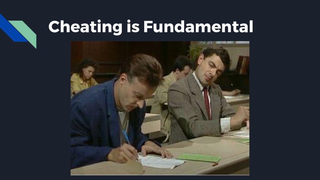 Cheating is Fundamental
