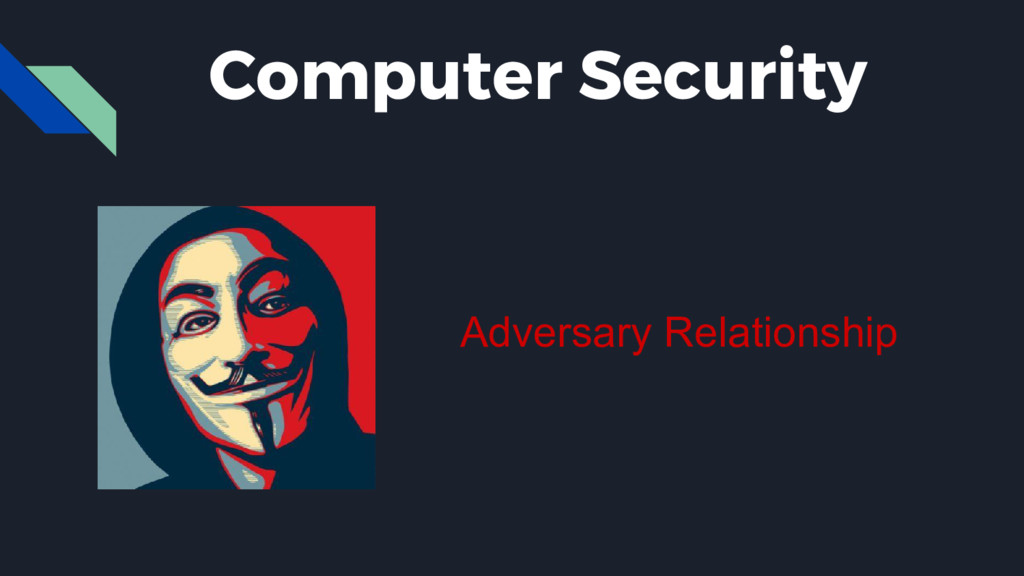 Computer Security Adversary Relationship