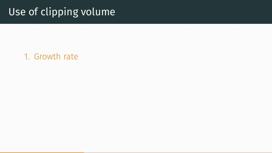 Use of clipping volume 1. Growth rate