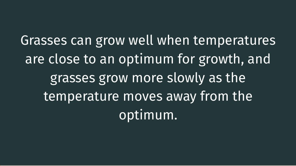 Grasses can grow well when temperatures are clo...