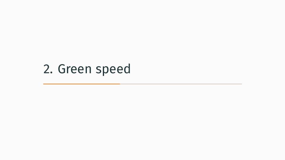 2. Green speed