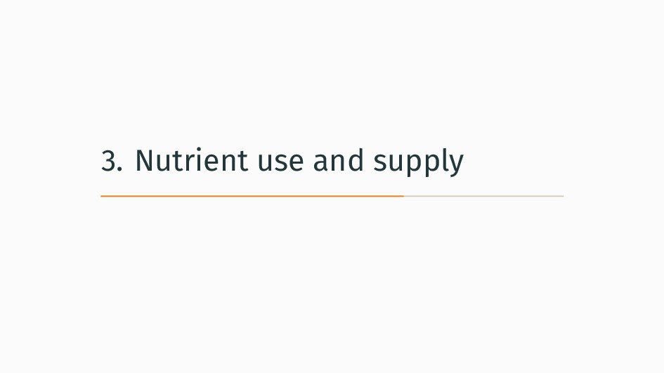 3. Nutrient use and supply