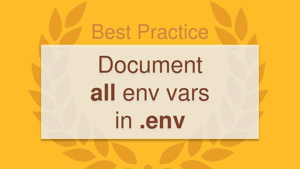 Best Practice Document all env vars in .env