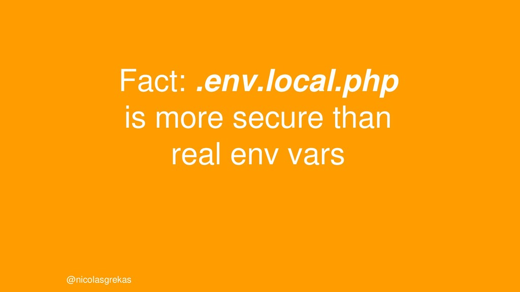 Fact: .env.local.php is more secure than real e...