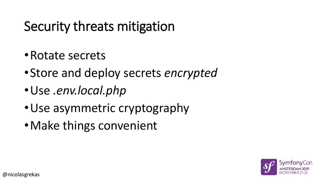 @nicolasgrekas Security threats mitigation •Rot...