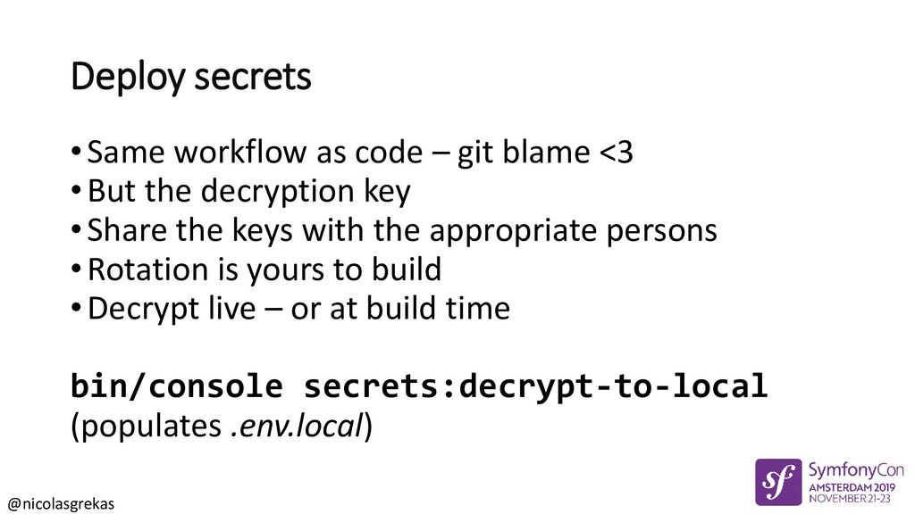 @nicolasgrekas Deploy secrets •Same workflow as...