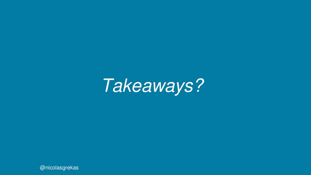 Takeaways? @nicolasgrekas