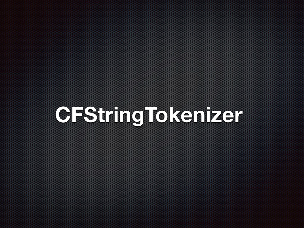 CFStringTokenizer