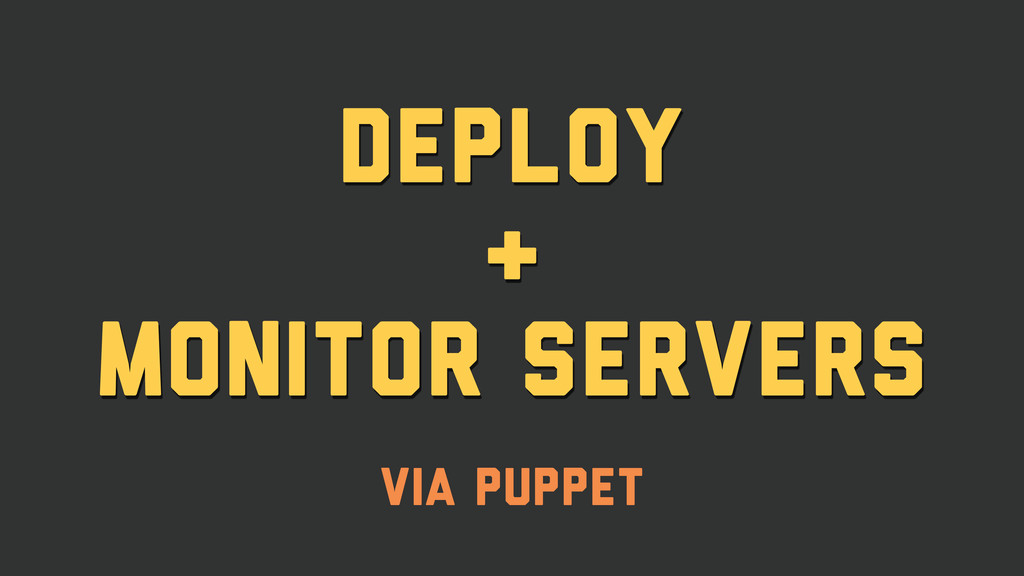 deploy & monitor servers via Puppet