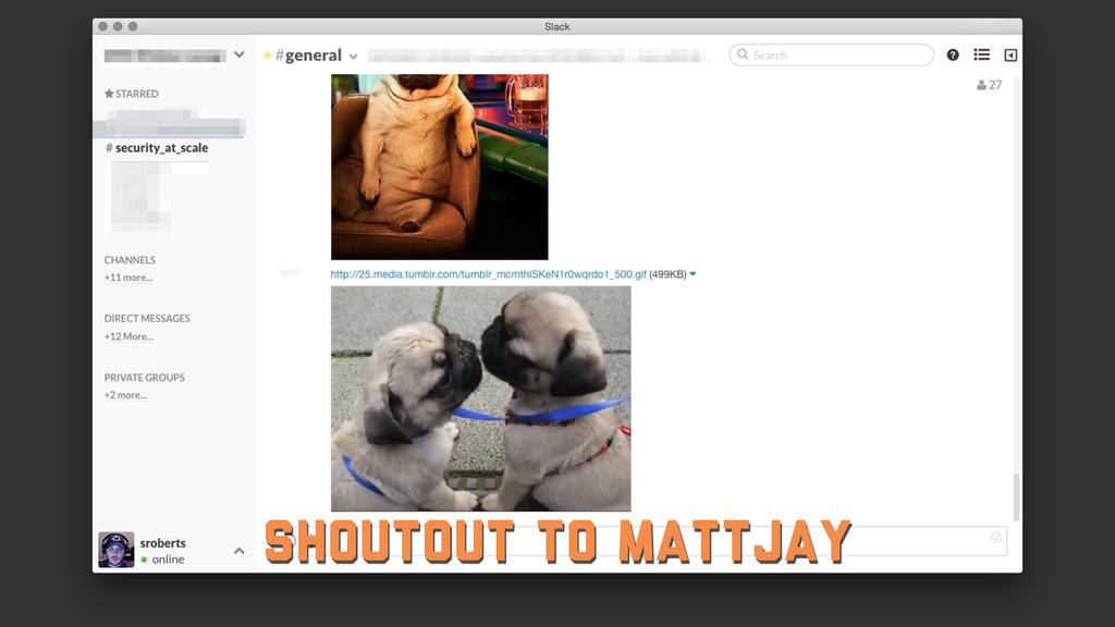 Shoutout to MattJay