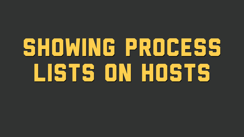 Showing Process Lists on Hosts