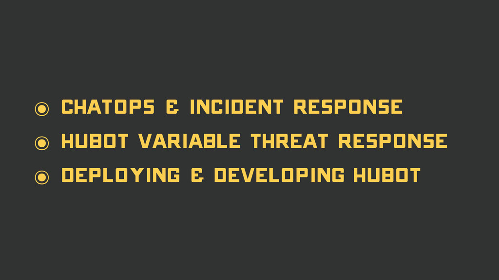 ๏ CHatops & Incident Response ๏ Hubot Variable ...