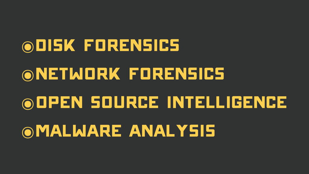 ๏Disk Forensics ๏Network Forensics ๏Open Source...