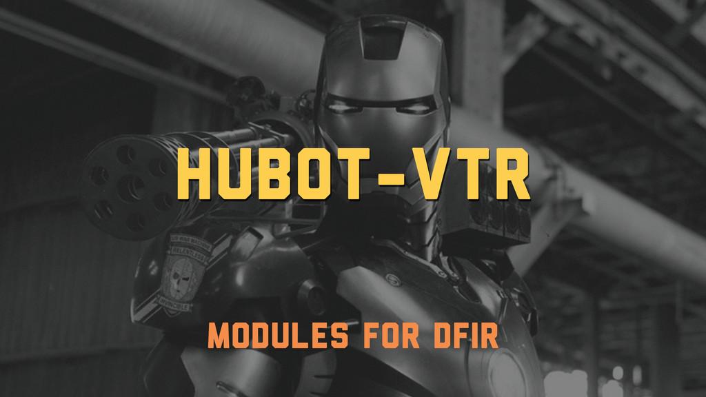 hubot-vtr modules for dfir