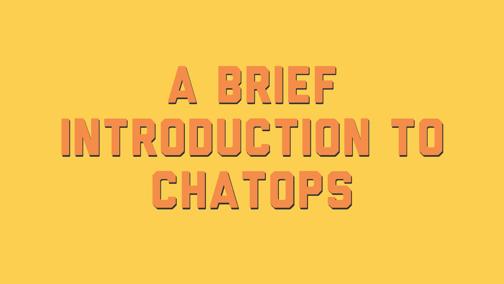 A Brief Introduction to ChatOps