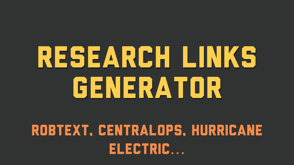research links generator Robtext, CentralOps, H...
