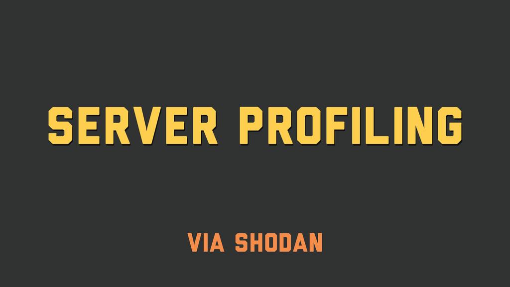 server profiling via shodan